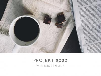 Projekt 2020 – Wir misten aus!