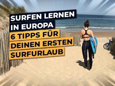 Surfen lernen in Europa | 6 Tipps für deinen ersten Surfurlaub