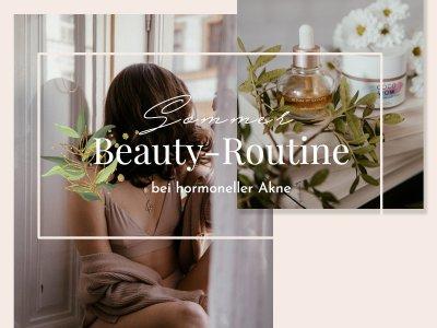 Meine Beauty-Routine bei hormoneller Akne